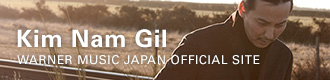 Kim Nam Gil WARNER MUSIC JAPAN OFFICIAL SITE